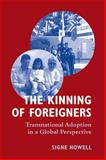 The Kinning of Foreigners : Transnational Adoption in a Global Perspective, Howell, Signe, 1845451848