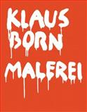 Klaus Born - Malerei, Magnaguagno, Guido and Siegfried, Bert, 385881184X