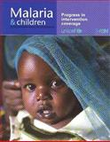 Malaria and Children : Progress in Intervention Coverage, UNICEF Staff, 9280641840
