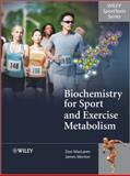 Biochemistry for Sport and Exercise Metabolism, MacLaren, Donald and Morton, James, 0470091843