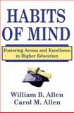 Habits of Mind : Fostering Access and Excellence in Higher Education, Allen, Carol M. and Allen, William B., 0765801841