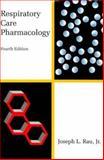 Respiratory Care Pharmacology, Rau, Joseph L., 0801671841