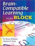 Brain-Compatible Learning for the Block, Williams, R. Bruce and Dunn, Steven E., 1412951844