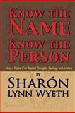 Know the Name; Know the Person, Sharon Wyeth, 1475181841