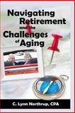 Navigating Retirement and the Challenges of Aging, C. Northrup, 1493691848