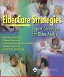ElderCare Strategies : Expert Care Plans for Older Adults, Springhouse Publishing Company Staff, 1582551847