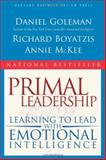 Primal Leadership, Daniel Goleman and Richard E. Boyatzis, 1591391849