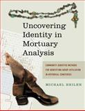 Uncovering Identity in Mortuary Analysis : Community-Sensitive Methods for Identifying Group Affiliation in Historical Cemeteries, , 1611321840