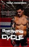Breaking the Cycle, Andersen, Tricia, 1631051849