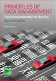 Principles of Data Management : Facilitating Information Sharing, Gordon, Keith, 1780171846