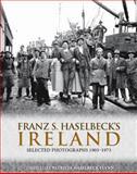 Franz S. Haselbeck's Ireland, Patricia Haselbeck Flynn, 1848891849