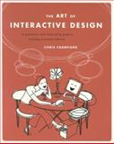 The Art of Interactive Design : A Euphonious and Illuminating Guide to Building Successful Software, Crawford, Chris, 1886411840