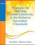 Strategies for Teaching Content Effectively in the Inclusive Secondary Classroom, Dieker, Lisa A. and Hines, Rebecca A., 0132491842
