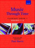 Music through Time Clarinet Book 1, Harris, Paul, 0193571846