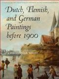 Dutch, Flemish and German Paintings Before 1900 : Excluding the Daisay Linda Ward Collection, White, Christopher, 0199201846