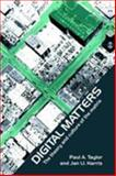 Digital Matters : Theory and Culture of the Matrix, Taylor, Paul A. and Harris, Jan Ll, 0415251842