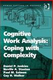 Cognitive Work Analysis : Coping with Complexity, Jenkins, Daniel P. and Stanton, Neville A., 0754691845