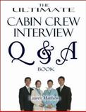 The Ultimate Cabin Crew Interview Q&A Book, Matthews, Lauren, 0955281849