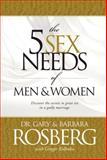 The 5 Sex Needs of Men and Women, Gary Rosberg and Barbara Rosberg, 1414301847