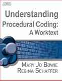 Understanding Procedural Coding : A Worktext, Bowie, Mary Jo and Schaffer, Regina M., 1418051845