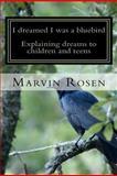 I Dreamed I Was a Bluebird, Marvin Rosen, 1467941840
