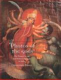 Photos of the Gods : The Printed Image and Political Struggle in India, Pinney, Christopher, 1861891849