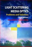 Light Scattering Media Optics : Problems and Solutions, Kokhanovsky, Alexander A., 3540211845
