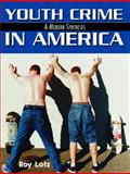 Youth Crime in America : A Modern Synthesis, Lotz, Roy, 013026184X