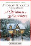 A Christmas to Remember, Thomas Kinkade and Katherine Spencer, 0425211843