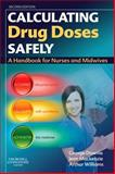 Calculating Drug Doses Safely : A Handbook for Nurses and Midwives, Downie, George and Mackenzie, Jean, 0702031844