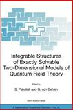 Integrable Structures of Exactly Solvable Two-Dimensional Models of Quantum Field Theory, Pakuliak, S. and von Gehlen, G., 0792371844