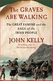 The Graves Are Walking, John Kelly, 080509184X