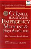 The Cornell Illustrated Emergency Medicine and First Aid Guide, Antonio M Gotto, 0895261847