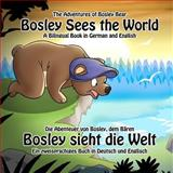 Bosley Sees the World, Timothy Johnson, 1470111845