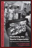 Mediating the Tourist Experience : From Brochures to Virtual Encounters, Lester, Jo-Anne, 1472401840