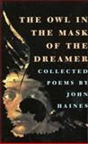 The Owl in the Mask of the Dreamer, John Haines, 1555971849