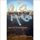 Subverting the Present, Imagining the Future, , 1570271844