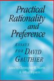 Practical Rationality and Preference : Essays for David Gauthier, , 0521781841