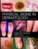 Physical Signs in Dermatology, Lawrence, Clifford M. and Cox, Neil H., 0723431841