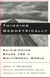 Thinking Geometrically : Re-Visioning Space for a MultiModal World, Waisanen, John T. and Slack, Jennifer Daryl, 0820451843