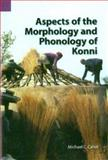 Aspects of the Morphology and Phonology of Konni, Cahill, Michael C., 1556711840