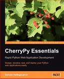 CherryPy Essentials : Design, develop, test, and deploy robust, simple Python web applications with ease, Hellegouarch, Sylvain, 1904811841
