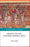 France in the Central Middle Ages, 900-1200, , 0198731841