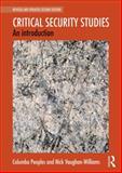 Critical Security Studies : An Introduction, Peoples, Columba and Vaughan-Williams, Nick, 0415841844