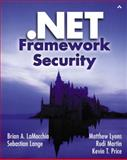 .Net Framework Security, Pratt, Brian and LaMacchia, Brian A., 067232184X
