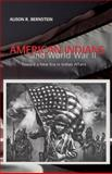 American Indians and World War II : Toward a New Era in Indian Affairs, Bernstein, Alison R., 0806131845