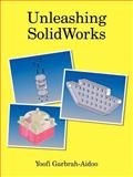 Unleashing Solidworks, Yoofi Garbrah-Aidoo, 1420831844