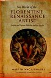The World of the Florentine Renaissance Artist : Projects and Patrons, Workshop and Art Market, Wackernagel, Martin, 1442611847