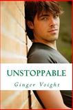 Unstoppable, Ginger Voight, 1490511849
