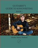 Guitarist's Guide to Songwriting Book I, Todd Mosby, 1500641847